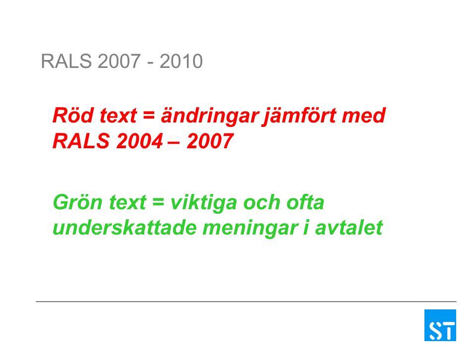 Röd text = ändringar jämfört med RALS 2004 – 2007