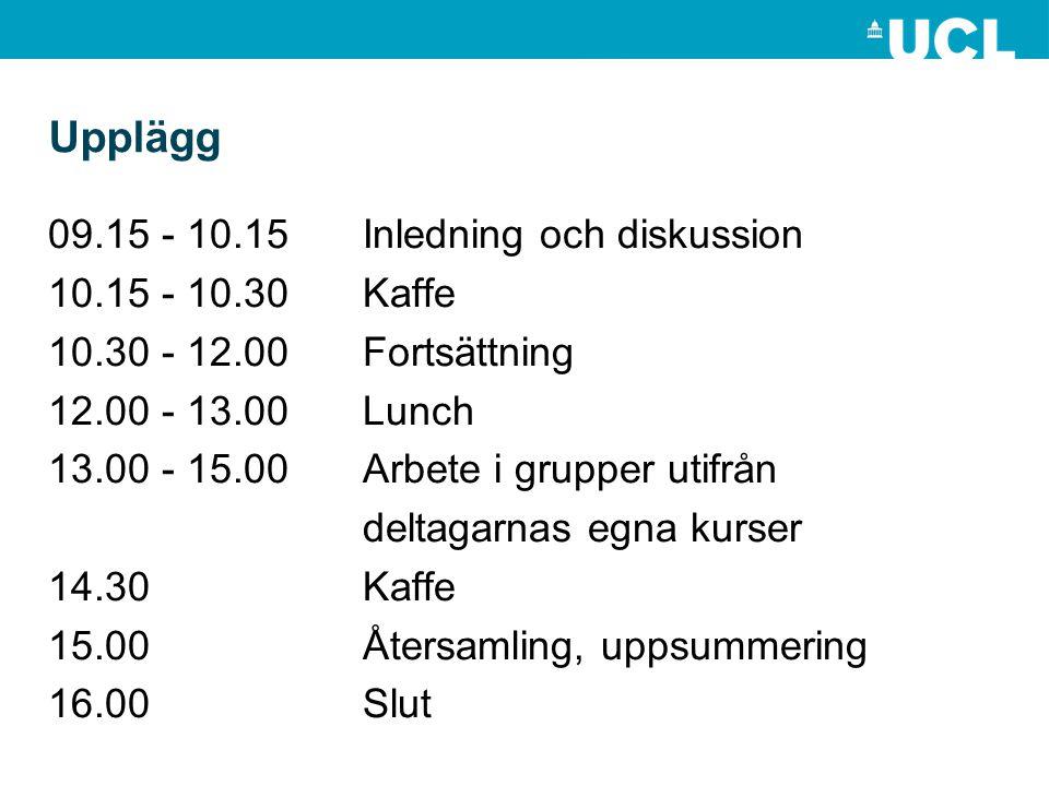 Upplägg 09.15 - 10.15 Inledning och diskussion 10.15 - 10.30 Kaffe