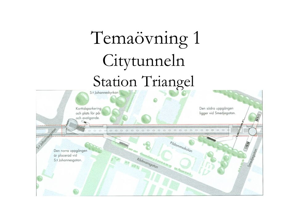 Temaövning 1 Citytunneln Station Triangel