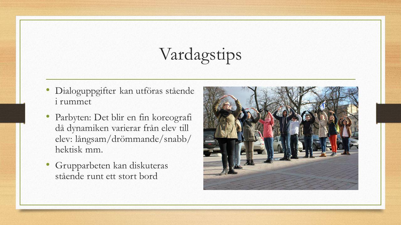 Vardagstips Dialoguppgifter kan utföras stående i rummet