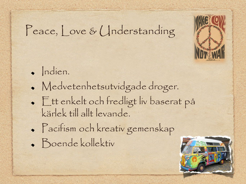 Peace, Love & Understanding