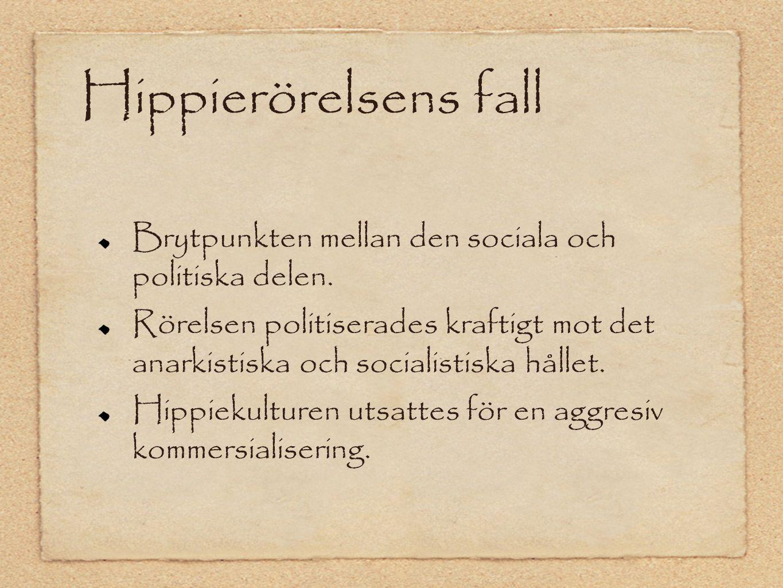 Hippierörelsens fall Brytpunkten mellan den sociala och politiska delen.
