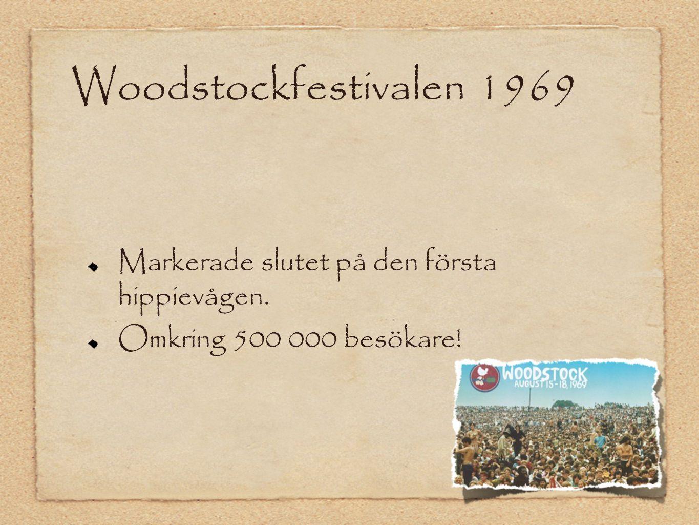 Woodstockfestivalen 1969 Markerade slutet på den första hippievågen.