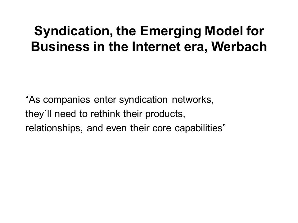Syndication, the Emerging Model for Business in the Internet era, Werbach