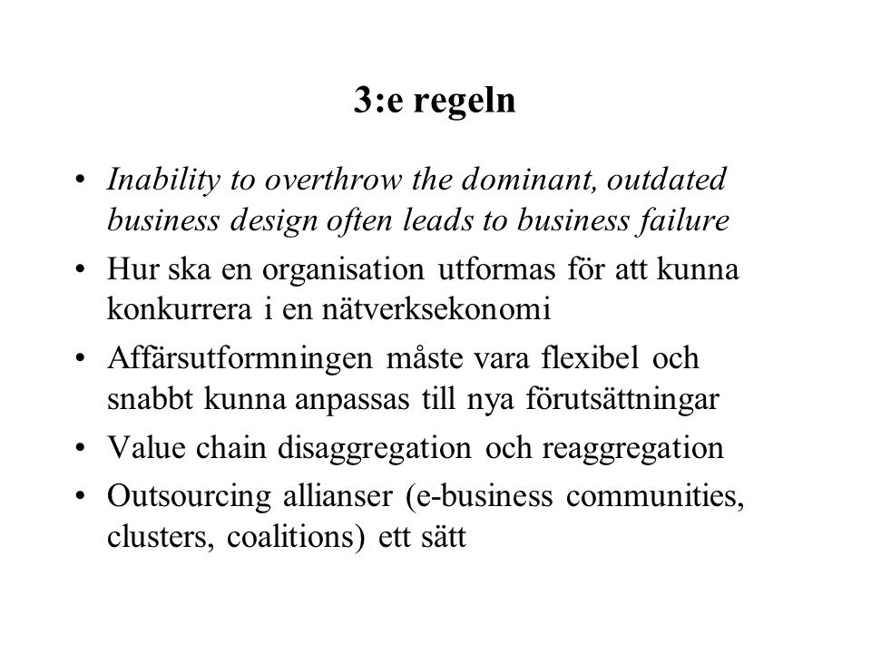 3:e regeln Inability to overthrow the dominant, outdated business design often leads to business failure.