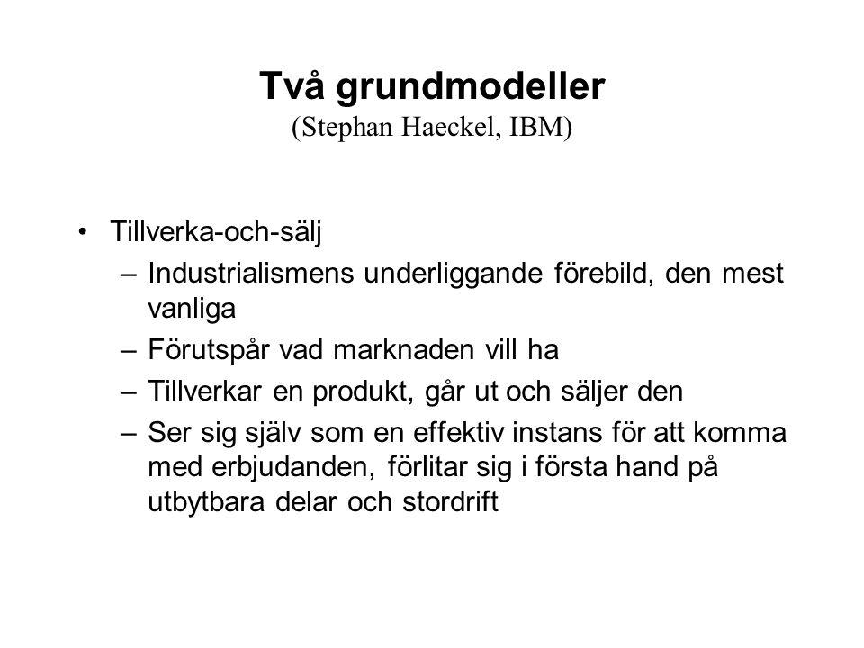 Två grundmodeller (Stephan Haeckel, IBM)