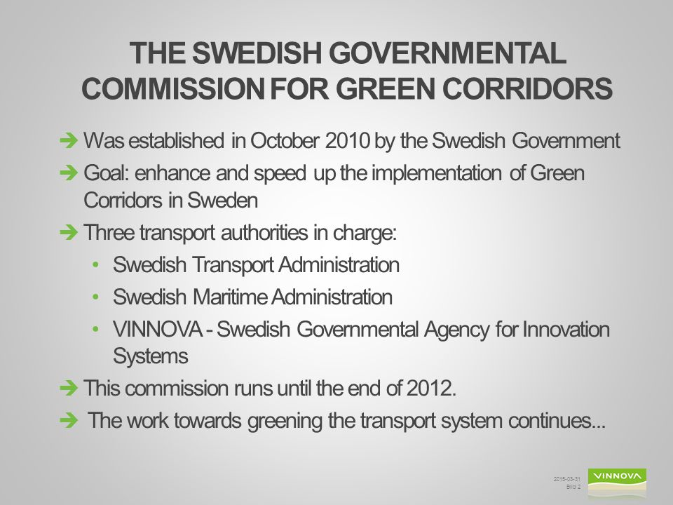 THE SWEDISH GOVERNMENTAL COMMISSION FOR GREEN CORRIDORS