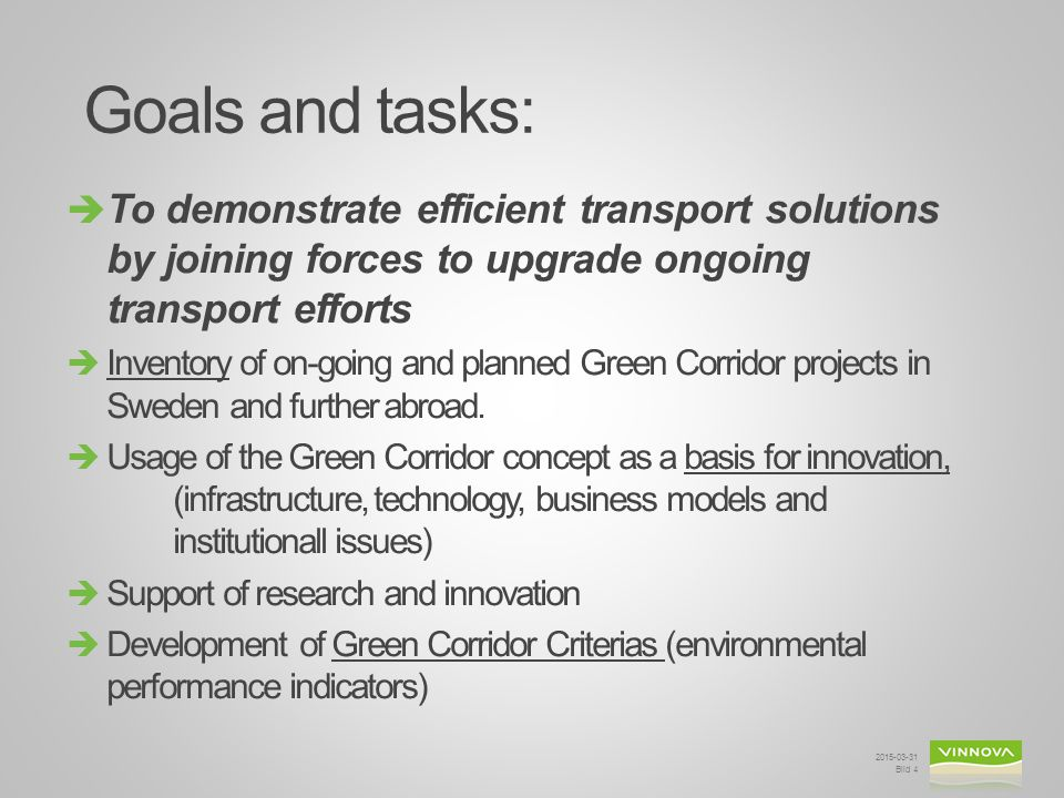 Goals and tasks: To demonstrate efficient transport solutions by joining forces to upgrade ongoing transport efforts.