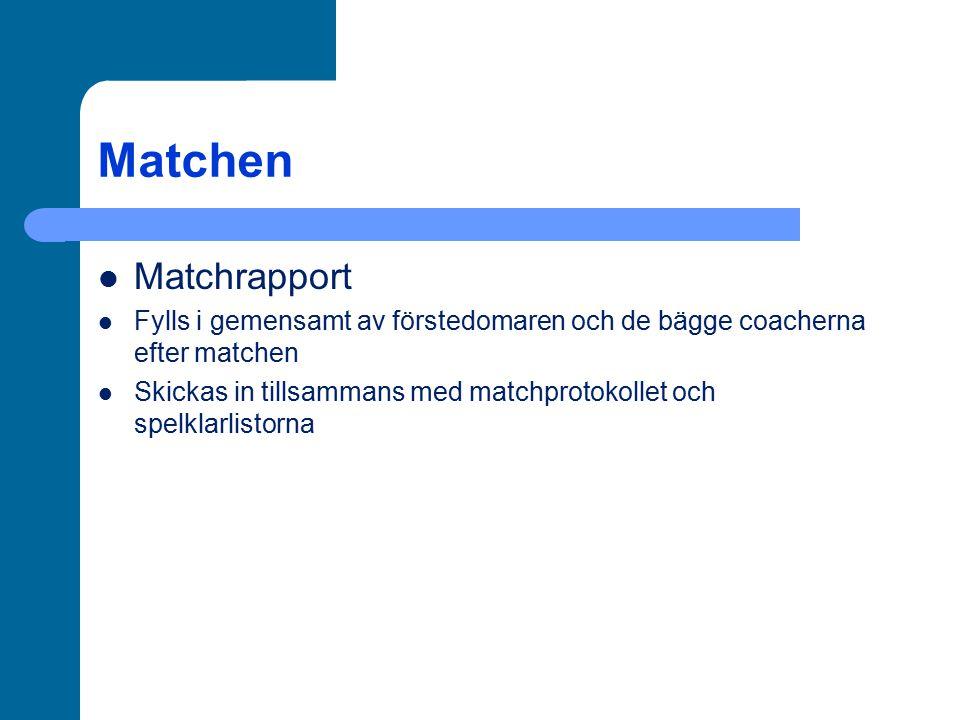 Matchen Matchrapport. Fylls i gemensamt av förstedomaren och de bägge coacherna efter matchen.
