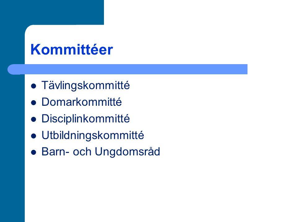 Kommittéer Tävlingskommitté Domarkommitté Disciplinkommitté