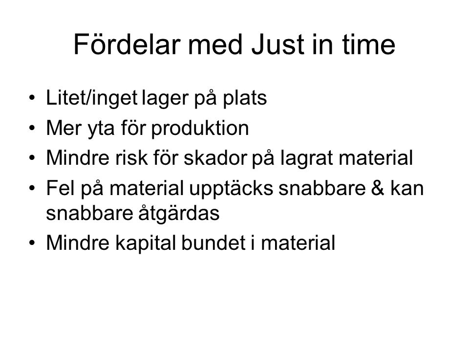 Fördelar med Just in time