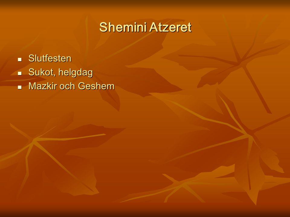 Shemini Atzeret Slutfesten Sukot, helgdag Mazkir och Geshem
