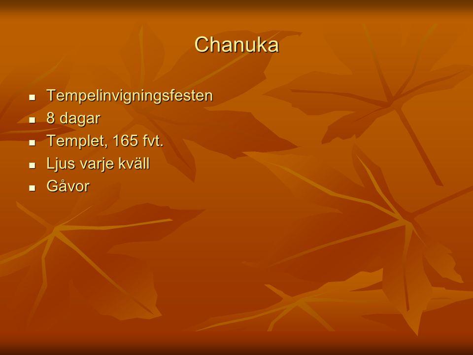 Chanuka Tempelinvigningsfesten 8 dagar Templet, 165 fvt.