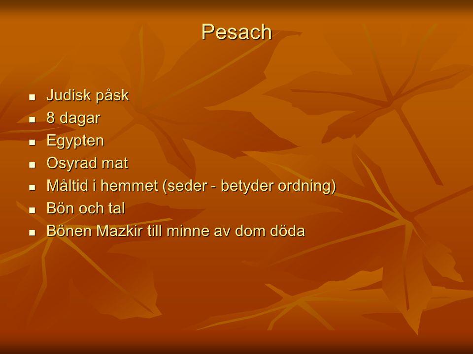Pesach Judisk påsk 8 dagar Egypten Osyrad mat
