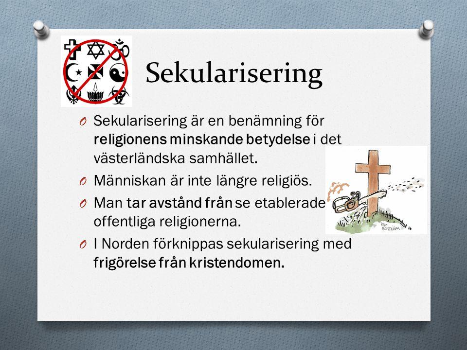 Sekularisering Sekularisering är en benämning för religionens minskande betydelse i det västerländska samhället.