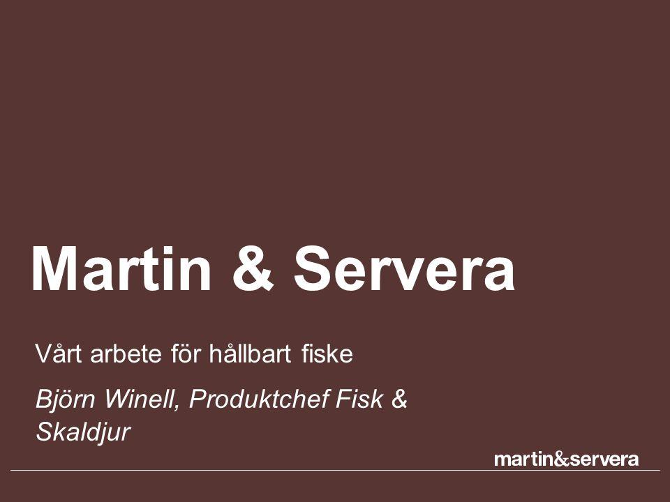 Martin & Servera Vårt arbete för hållbart fiske