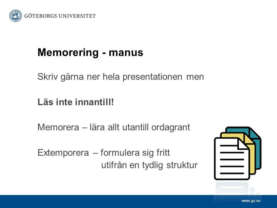 Memorering - manus Skriv gärna ner hela presentationen men