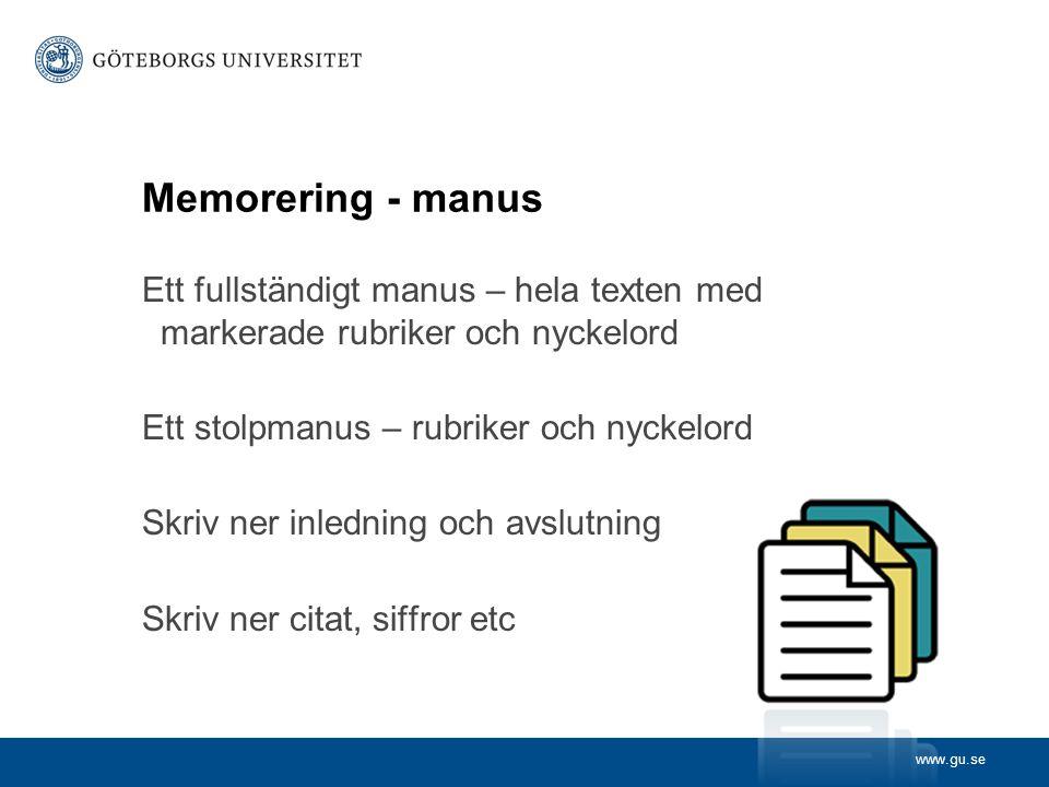Memorering - manus Ett fullständigt manus – hela texten med markerade rubriker och nyckelord. Ett stolpmanus – rubriker och nyckelord.