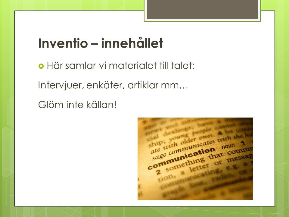 Inventio – innehållet Här samlar vi materialet till talet: