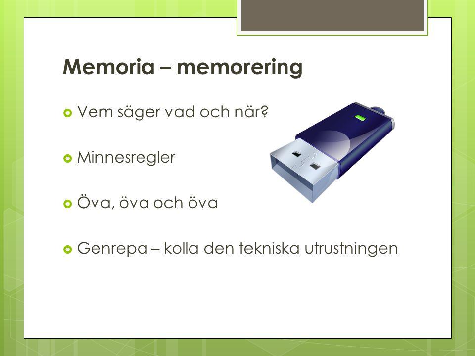 Memoria – memorering Vem säger vad och när Minnesregler