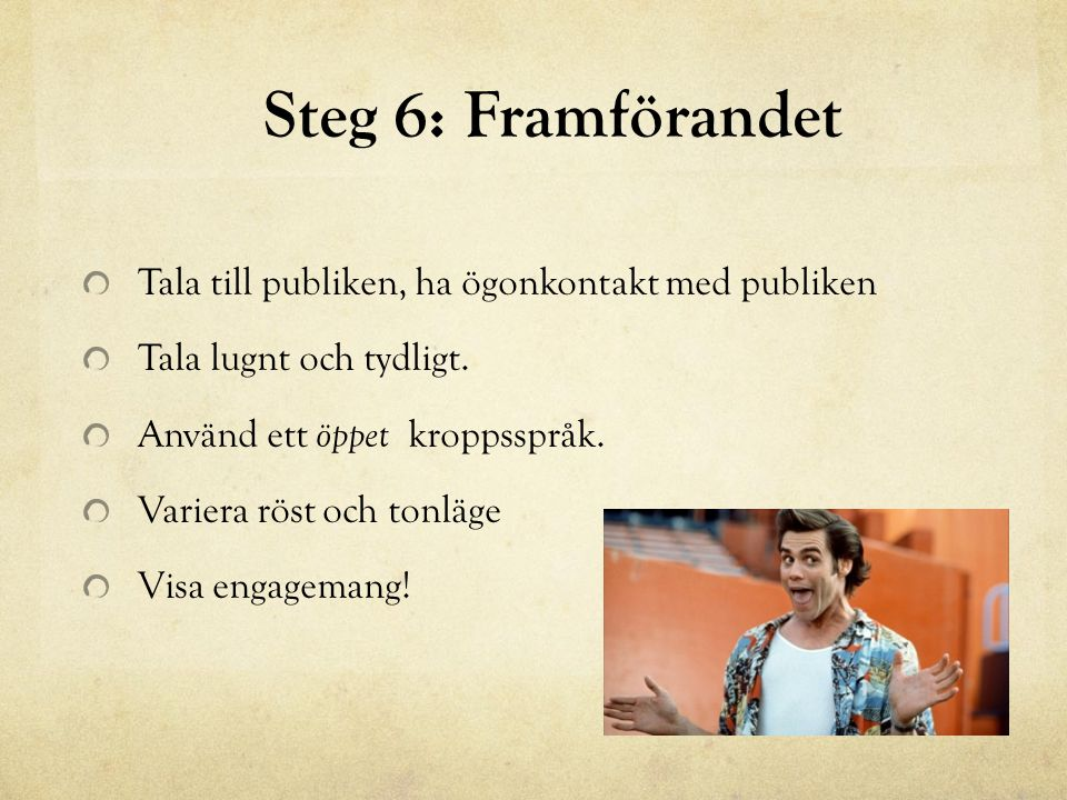 Steg 6: Framförandet Tala till publiken, ha ögonkontakt med publiken