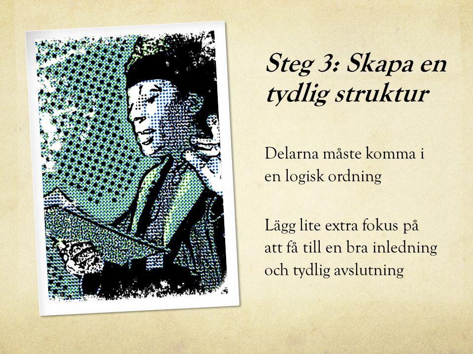 Steg 3: Skapa en tydlig struktur