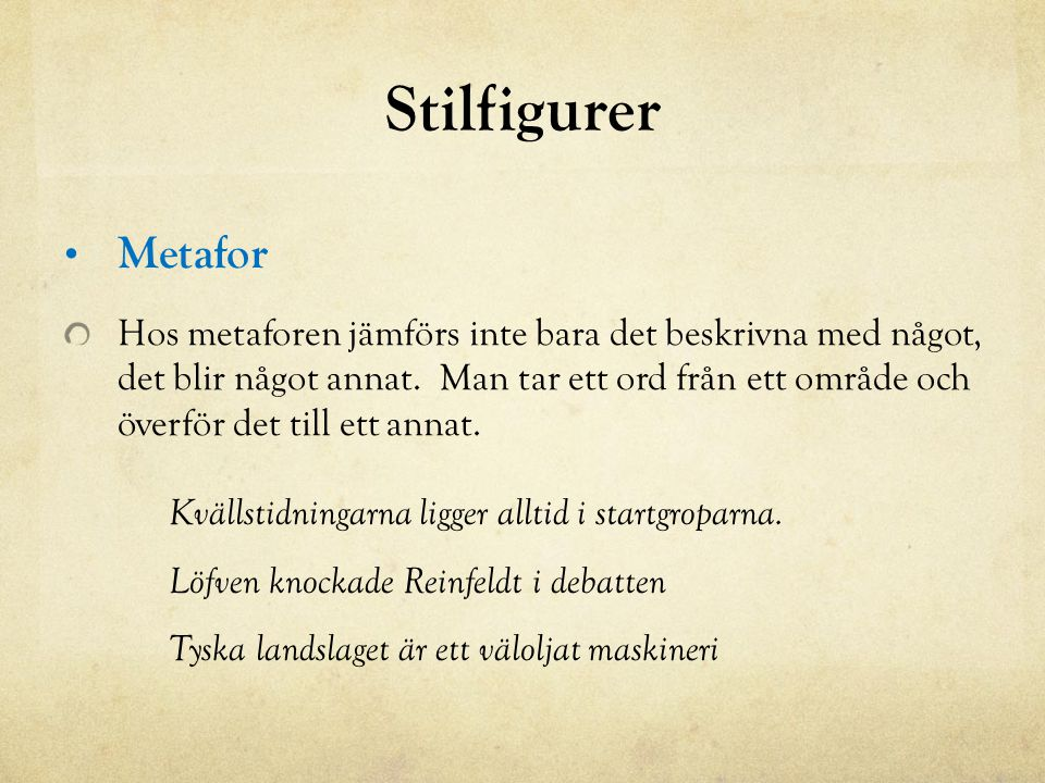 Stilfigurer Metafor.