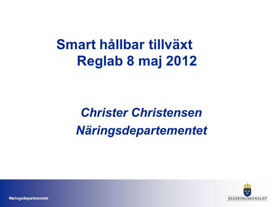 Smart hållbar tillväxt Reglab 8 maj 2012