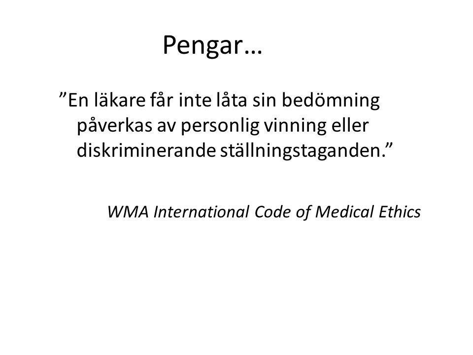 Pengar… En läkare får inte låta sin bedömning påverkas av personlig vinning eller diskriminerande ställningstaganden.