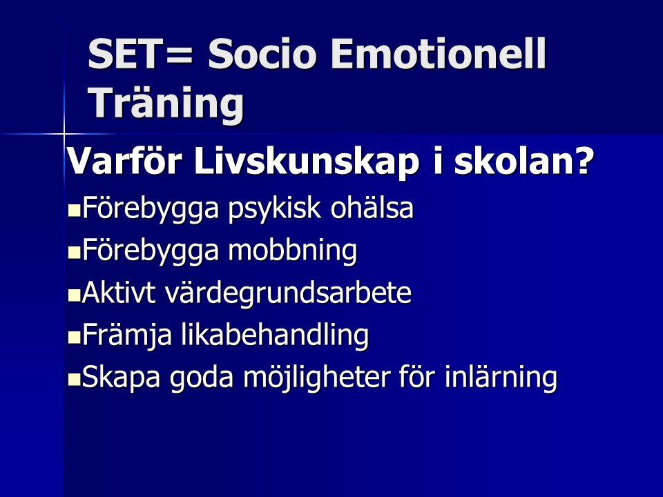 SET= Socio Emotionell Träning