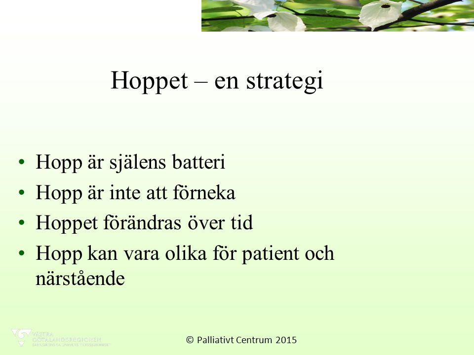 Hoppet – en strategi Hopp är själens batteri Hopp är inte att förneka