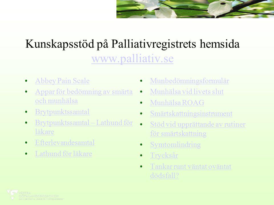 Kunskapsstöd på Palliativregistrets hemsida www.palliativ.se