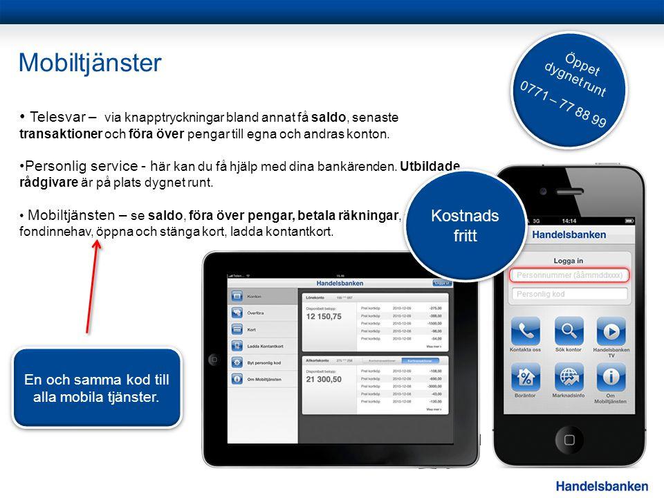 En och samma kod till alla mobila tjänster.