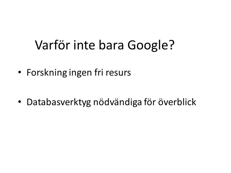 Varför inte bara Google