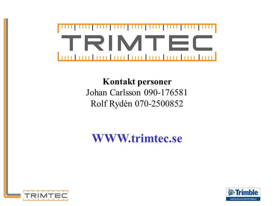 WWW.trimtec.se Kontakt personer Johan Carlsson 090-176581