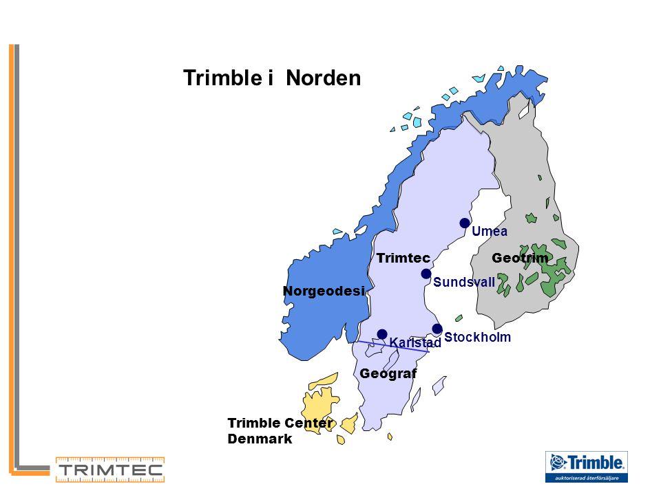 •Umea •Sundsvall •Stockholm •Karlstad Trimble i Norden Trimtec Geotrim