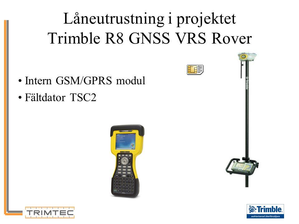 Låneutrustning i projektet Trimble R8 GNSS VRS Rover