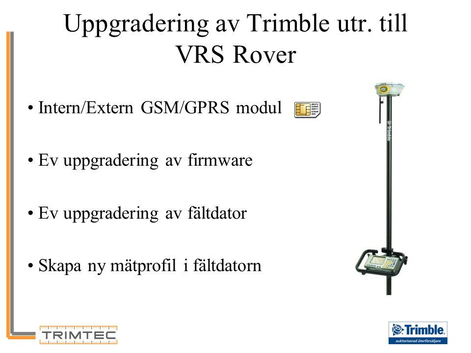 Uppgradering av Trimble utr. till VRS Rover
