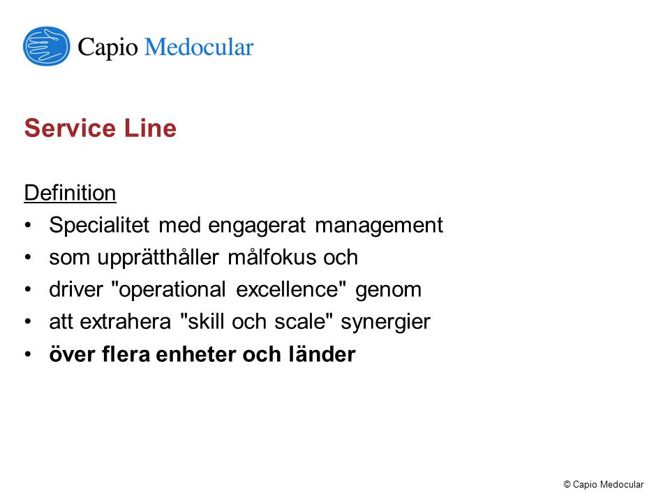 Service Line Definition Specialitet med engagerat management