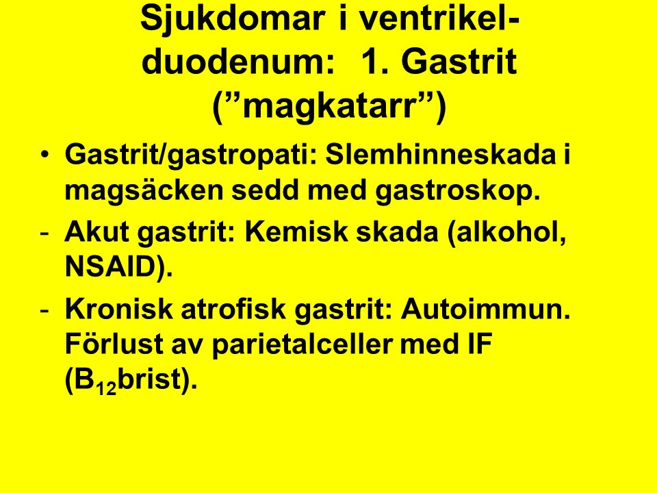 Sjukdomar i ventrikel-duodenum: 1. Gastrit ( magkatarr )