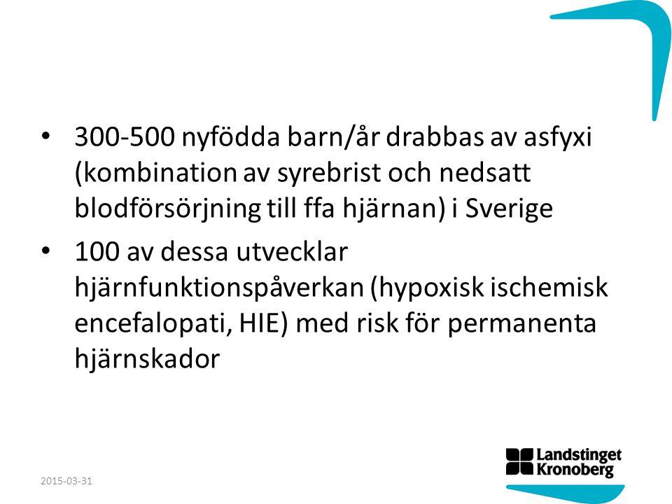 300-500 nyfödda barn/år drabbas av asfyxi (kombination av syrebrist och nedsatt blodförsörjning till ffa hjärnan) i Sverige