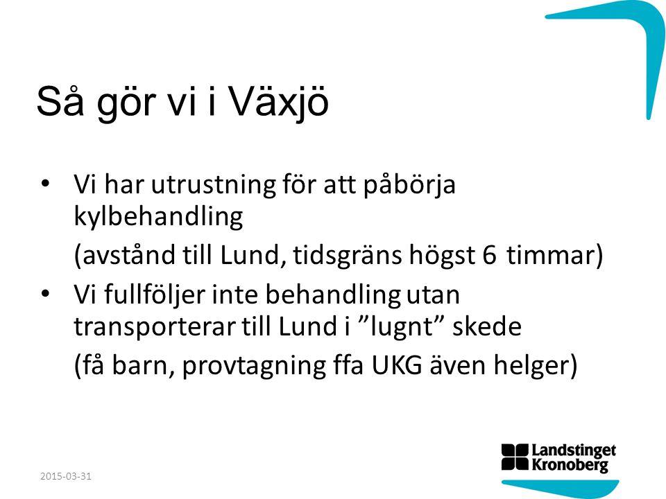 Så gör vi i Växjö Vi har utrustning för att påbörja kylbehandling