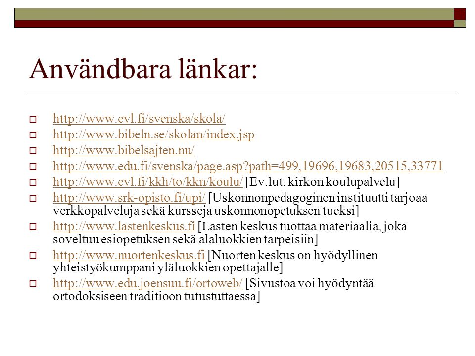 Användbara länkar: http://www.evl.fi/svenska/skola/