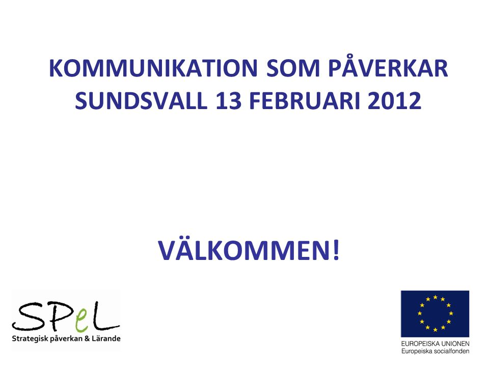 KOMMUNIKATION SOM PÅVERKAR SUNDSVALL 13 FEBRUARI 2012