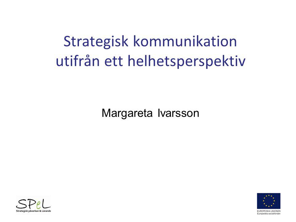 Strategisk kommunikation utifrån ett helhetsperspektiv