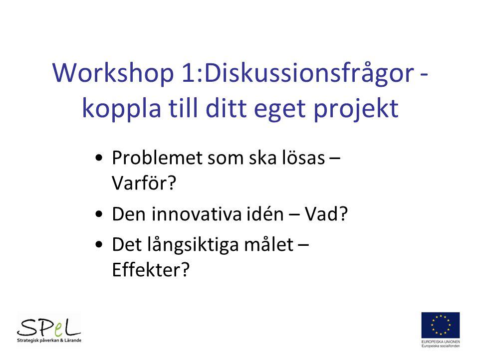 Workshop 1:Diskussionsfrågor - koppla till ditt eget projekt