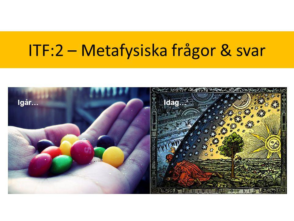 ITF:2 – Metafysiska frågor & svar