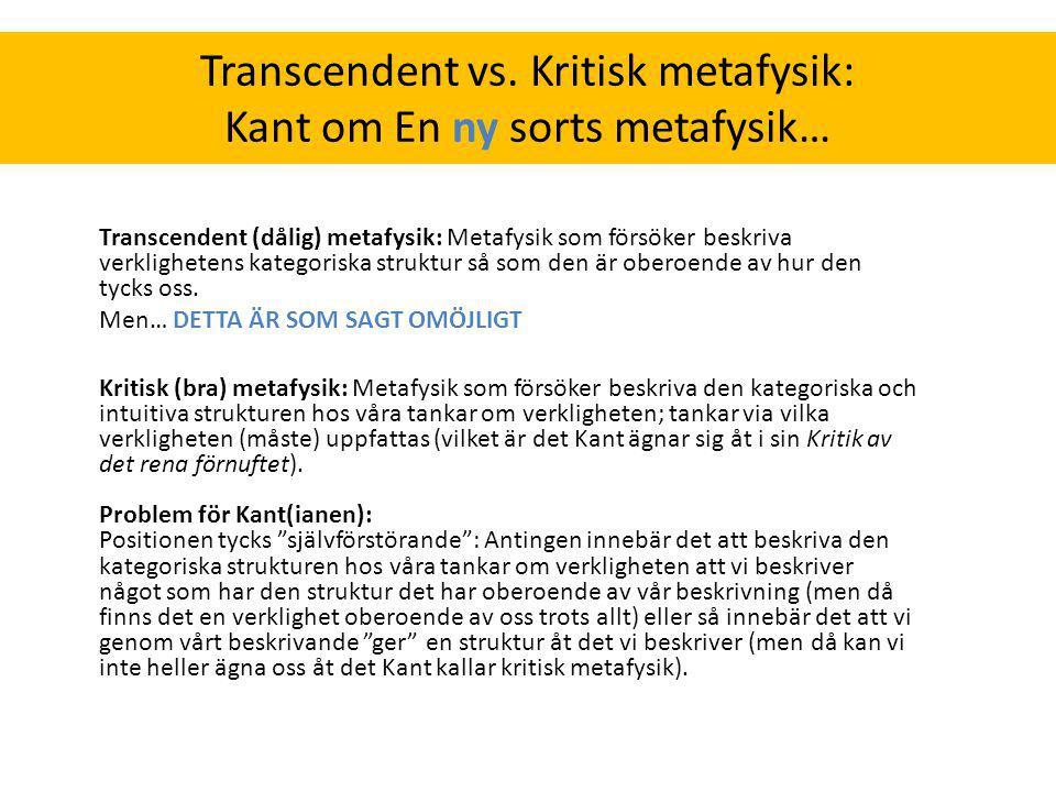 Transcendent vs. Kritisk metafysik: Kant om En ny sorts metafysik…