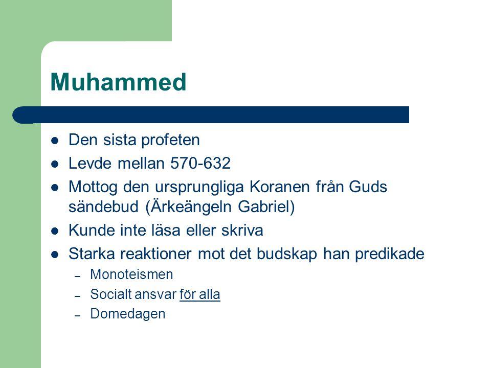 Muhammed Den sista profeten Levde mellan 570-632