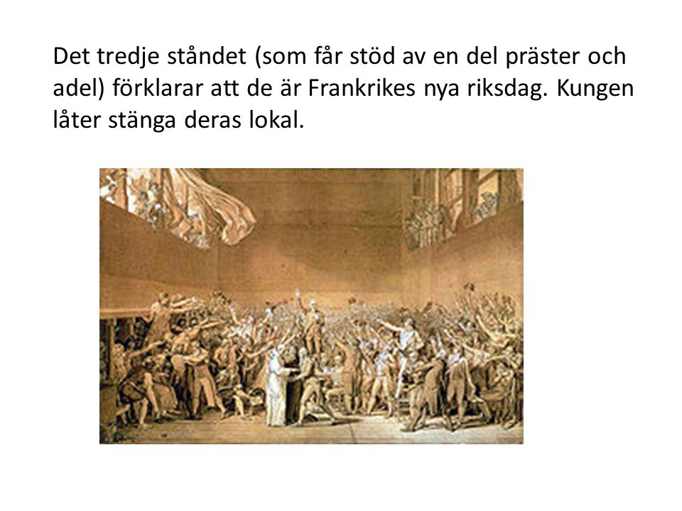 Det tredje ståndet (som får stöd av en del präster och adel) förklarar att de är Frankrikes nya riksdag.